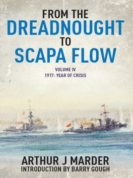 From the Dreadnought to Scapa Flow, Arthur J Marder