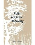 Faith Addiction Recovery, Dave Cotner