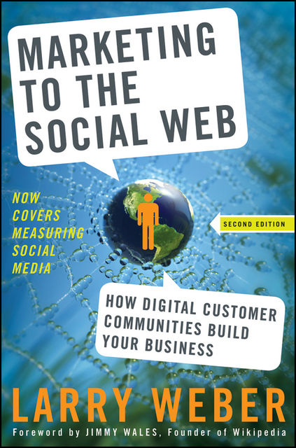 Marketing to the Social Web, Weber Larry