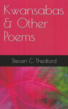 Kwansabas and Other Poems, Roosevelt Thedford, Steven C Thedford