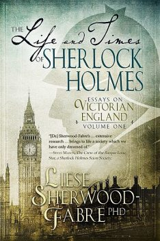 The Life and Times of Sherlock Holmes, Liese Sherwood-Fabre