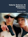 Valerie Solanas At Matteawan: A One – Act Play, Carolyn Gage