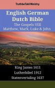 English German Dutch Bible – The Gospels IX – Matthew, Mark, Luke & John, TruthBeTold Ministry