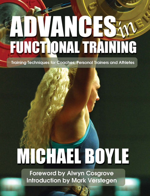 Advances in Functional Training, Alwyn Cosgrove, Mark Verstegen, Michael Boyle