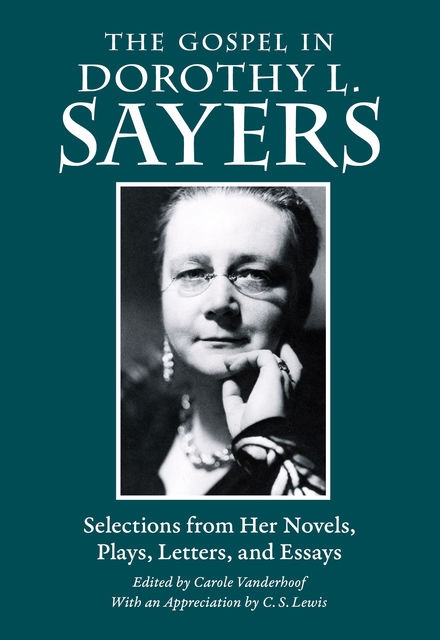 The Gospel in Dorothy L. Sayers, Dorothy L.Sayers