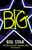 Big Star: The Story of Rock's Forgotten Band, Rob Jovanovic