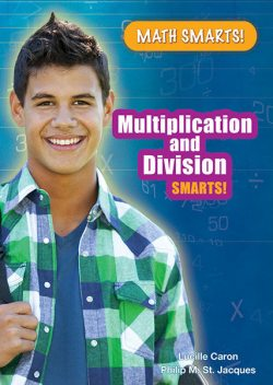 Multiplication and Division Smarts!, Lucille Caron, Philip M.St.Jacques