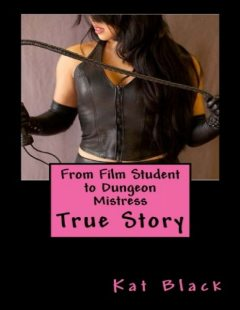 From Film Student to Dungeon Mistress, Kat Black