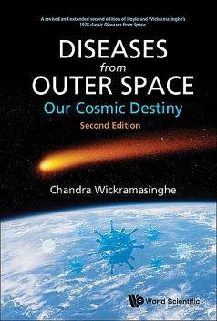 Diseases from Outer Space — Our Cosmic Destiny, FRED HOYLE, Chandra Wickramasinghe