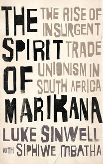 The Spirit of Marikana, Luke Sinwell, Siphiwe Mbatha