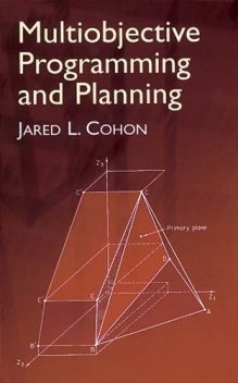 Multiobjective Programming and Planning, Jared L.Cohon