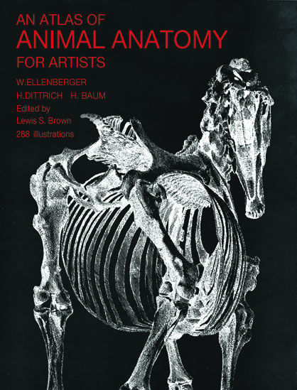 An Atlas of Animal Anatomy for Artists, Francis A.Davis, W.Ellenberger