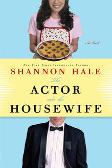 The Actor and the Housewife, Shannon Hale