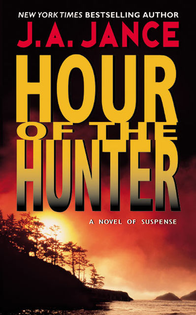 Hour of the Hunter, J.A.Jance