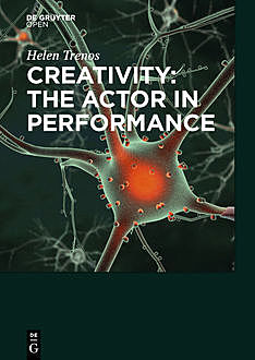 Creativity: the Actor in Performance, Helen Trenos