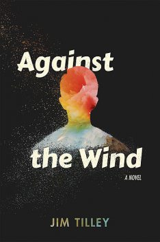 Against the Wind, Jim Tilley
