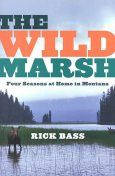 The Wild Marsh, Rick Bass