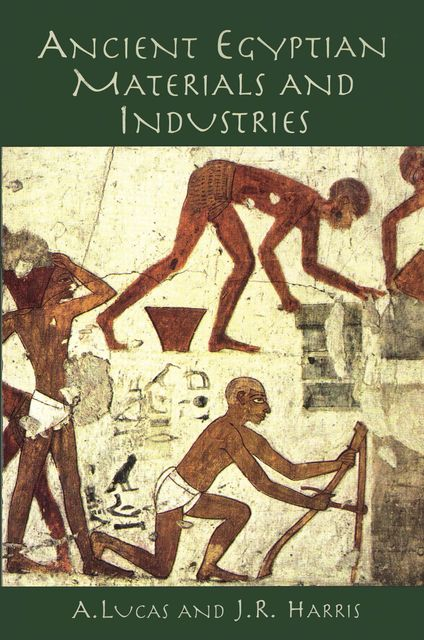 Ancient Egyptian Materials and Industries, Lucas Harris