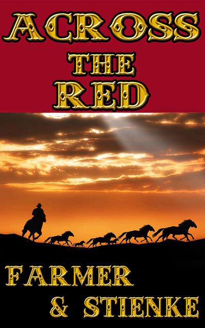 Across the Red, Buck Stienke, Ken Farmer