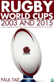 Rugby World Cups – 2003 and 2015, Paul Tait