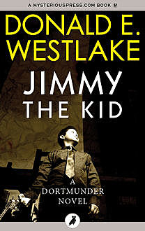 Jimmy The Kid, Donald E Westlake