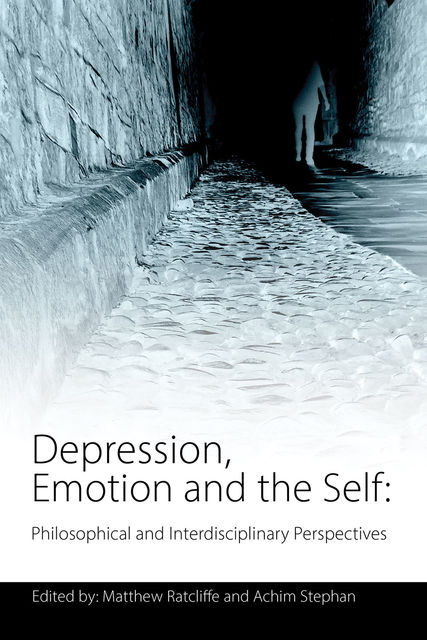Depression, Emotion and the Self, Matthew Ratcliffe
