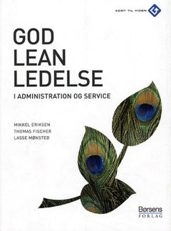 God leanledelse i administration og service, Thomas Fischer, Lasse Mønsted, Mikkel Eriksen