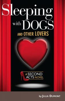Sleeping With Dogs and Other Lovers, Julia Dumont