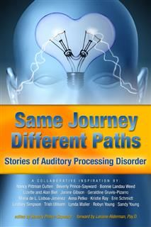 Same Journey Different Paths, Stories of Auditory Processing Disorder, Various Authors