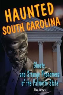 Haunted South Carolina, Alan Brown