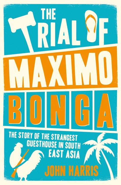 The Trial of Maximo Bonga, John Harris
