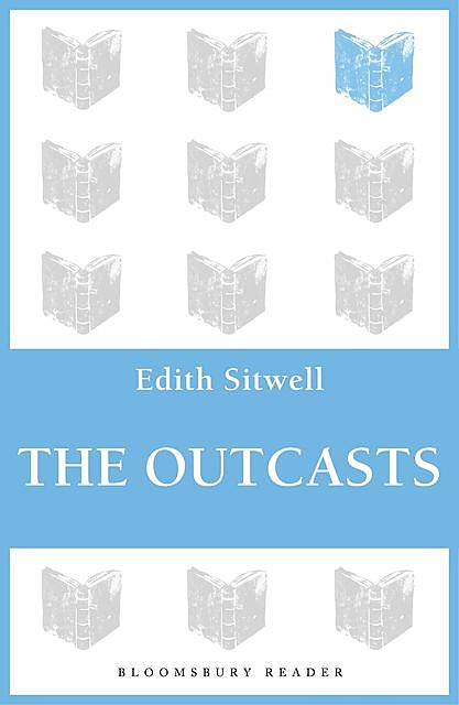 The Outcasts, Edith Sitwell