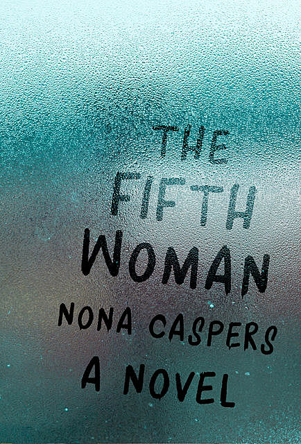 The Fifth Woman, Nona Caspers