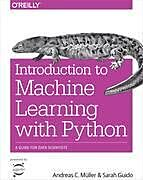 Introduction to Machine Learning with Python, Sarah Guido, Andreas C. Müller