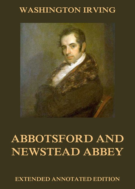 Abbotsford And Newstead Abbey, Washington Irving
