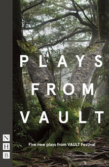 Plays from Vault (NHB Modern Plays), Camilla Whitehill, Florence Keith-Roach, Oli Forsyth, Rosie Kellett, Stephen Laughton