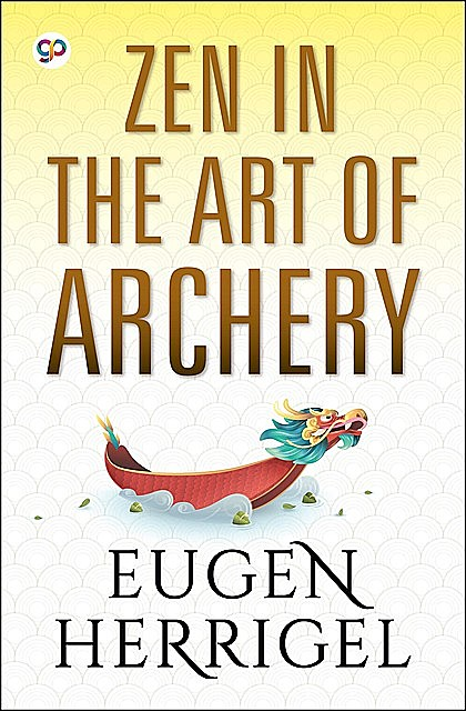 Eugen Herrigel, Zen in the Art of Archery