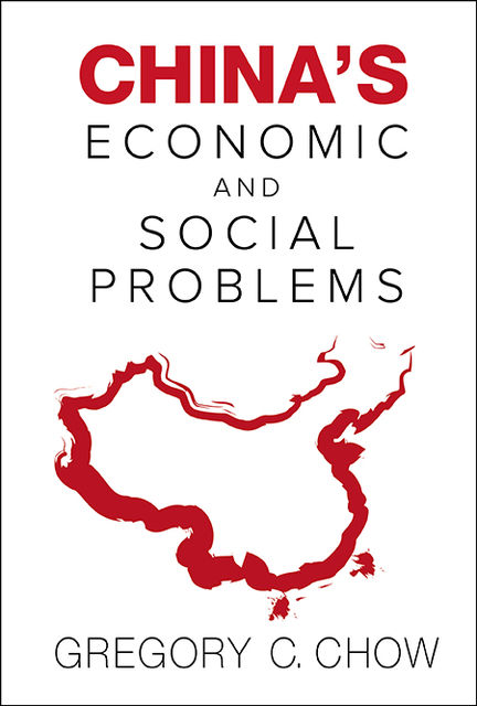 China's Economic and Social Problems, Gregory C Chow