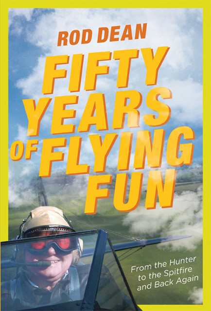 Fifty Years of Flying Fun, Rod Dean
