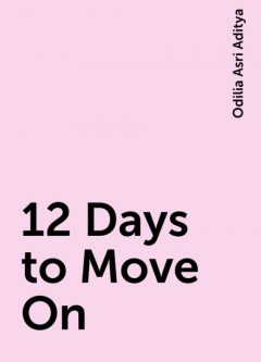 12 Days to Move On, Odilia Asri Aditya