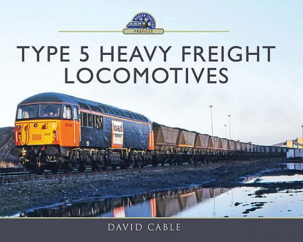 Type 5 Heavy Freight Locomotives, David Cable