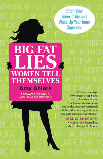 Big Fat Lies Women Tell Themselves, Amy Ahlers