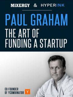Paul Graham: The Art of Funding a Startup (A Mixergy Interview), Andrew Warner