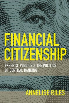 Financial Citizenship, Annelise Riles