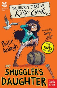 The Secret Diary Of Kitty Cask, Smuggler's Daughter, Philip Ardagh