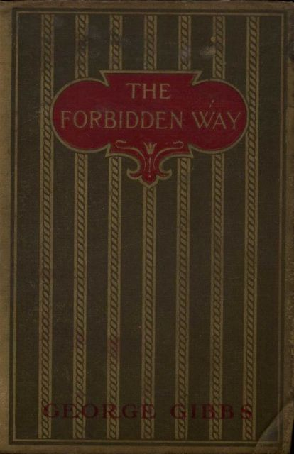 The Forbidden Way, George Gibbs