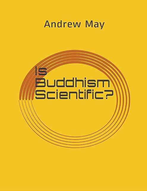 Is Buddhism Scientific, Andrew May