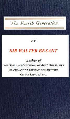The Fourth Generation, Walter Besant