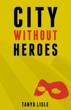 City Without Heroes, Tanya Lisle