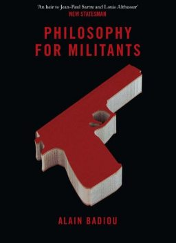 Philosophy for Militants, Alain Badiou, Bruno Bosteels